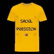 Tee shirts ~ Tee shirt Premium Homme ~ SAOÛL PRESSION - Jeux de Mots Francois Ville