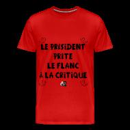 Tee shirts ~ Tee shirt Premium Homme ~ Le PRÉSIDENT prête le FLANC à la CRITIQUE - Jeux de Mots Francois Ville