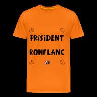 Tee shirts ~ Tee shirt Premium Homme ~ PRÉSIDENT RONFLANC - Jeux de Mots Francois Ville