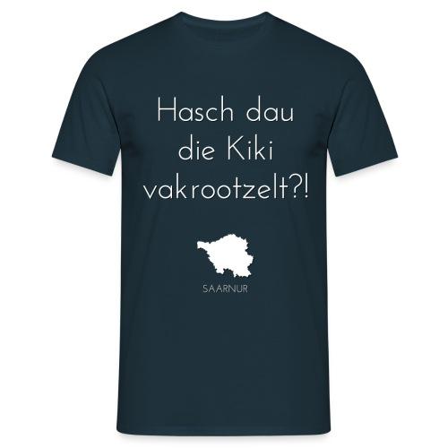 Hasch dau... - Männer T-Shirt
