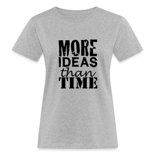Moreideasthantime - T-shirt ecologica da donna