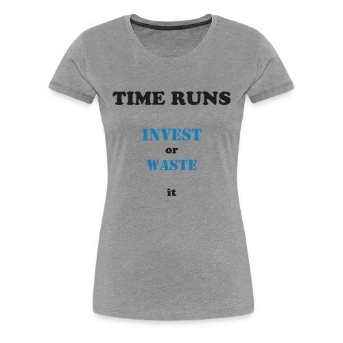 Time runs - Grey - Frauen Premium T-Shirt