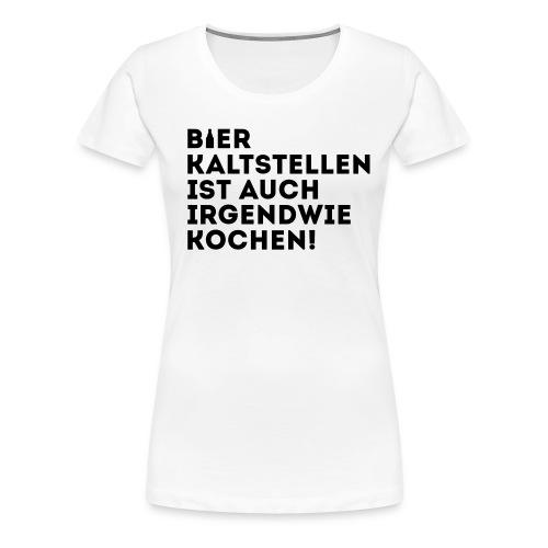 T-Shirt Kochen - Frauen Premium T-Shirt
