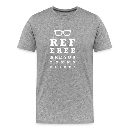 'Blind Referee' Premium T-Shirt (Mens) - Men's Premium T-Shirt