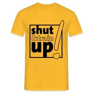 shut up and train - Männer T-Shirt