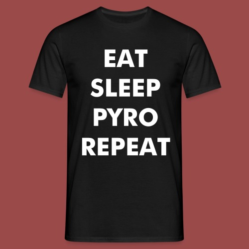 Eat, Sleep, Pyro, Repeat (Black) - Männer T-Shirt