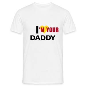 I'M YOUR DADDY - Men's T-Shirt