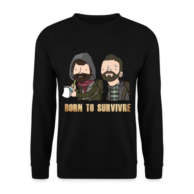Sweatshirt Born to Survivre