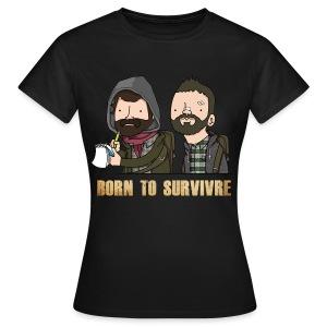 Born to Survivre - Femme - T-shirt Femme