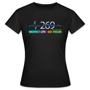 269 RESPECT LIFE - Frauen T-Shirt