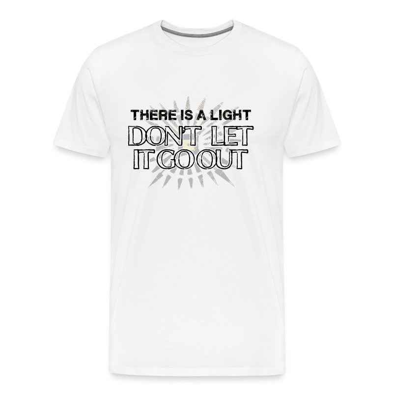 There is a light Song for someone - T-shirt Premium Homme
