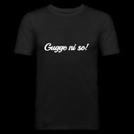 T-Shirts ~ Männer Slim Fit T-Shirt ~ Gugge ni so