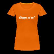 T-Shirts ~ Frauen Premium T-Shirt ~ Gugge ni so