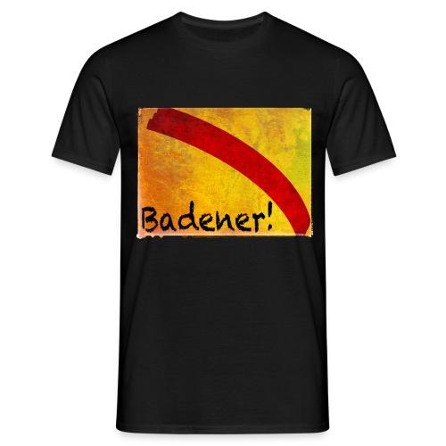 Badener! - Männer T-Shirt