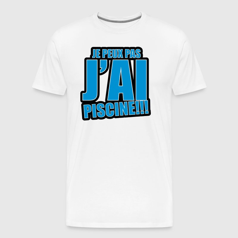 Tee shirt je peux pas j 39 ai piscine 3c spreadshirt for T shirt piscine