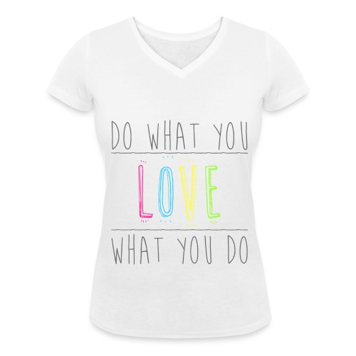 Do what you love - T-shirt bio col V Stanley & Stella Femme