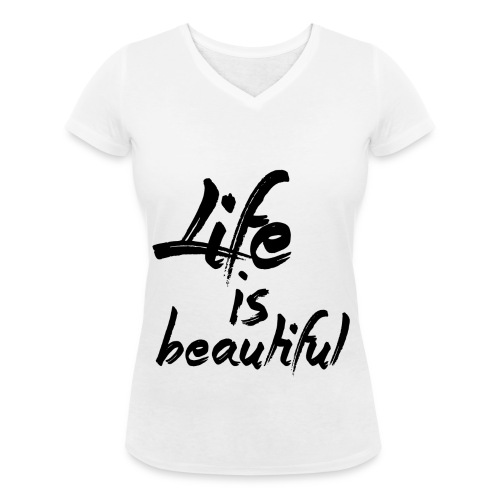 Life is beautiful - T-shirt bio col V Stanley & Stella Femme