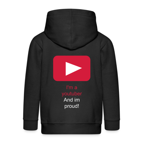 I'm a youtuber and im proud! - Kids' Premium Zip Hoodie