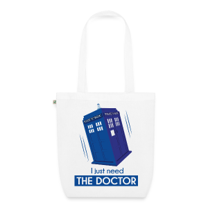 Sac I just need the Doctor - Sac en tissu biologique