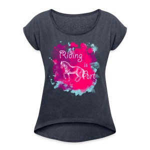Riding is Art pink - Shirt locker - Frauen T-Shirt mit gerollten Ärmeln