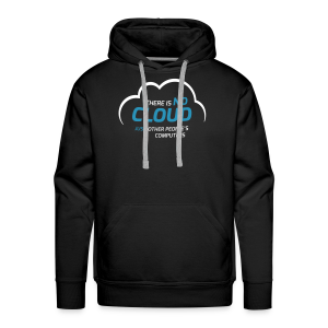 There is no cloud, just other people's computers Hoodie - Männer Premium Hoodie