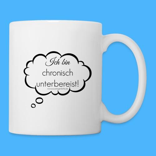 Tasse Ich bin chronisch unterbereist! - Tasse