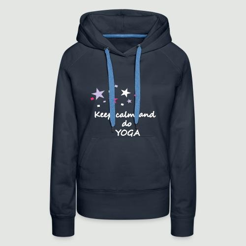 Keep calm and do Yoga, yoga hoodie, yoga sweater - Frauen Premium Hoodie