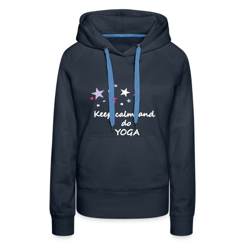 Keep calm and do Yoga, yoga hoodie, yoga sweater - Frauen Premium Hoodie