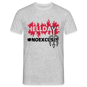 Helldays No Excuses - Männer T-Shirt