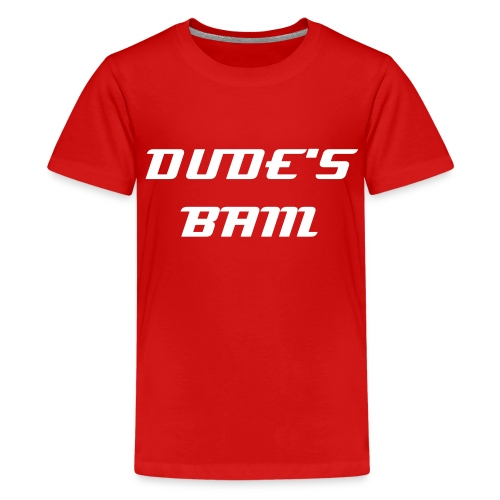 Dude's BAM teenager T-shirt - Teenager Premium T-shirt