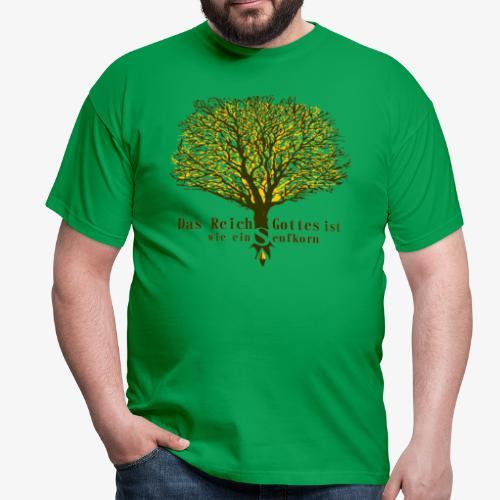Das Reich Gottes ist wie ein Senfkorn - Männer T-Shirt