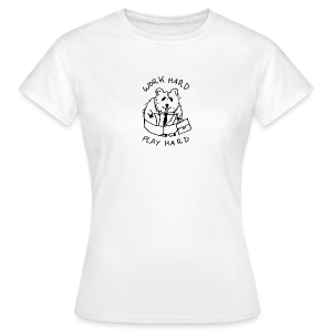 Work Hard Frauen T-Shirt - Frauen T-Shirt