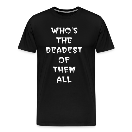 DEADEST - ADULT T-SHIRT - Men's Premium T-Shirt