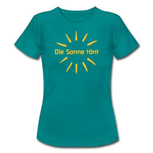 Die Sonne tönt - Frauen T-Shirt