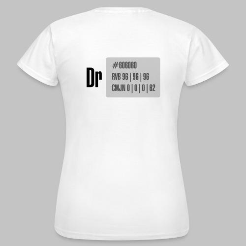 T-Shirt femme (woman) DrGrey - Women's T-Shirt