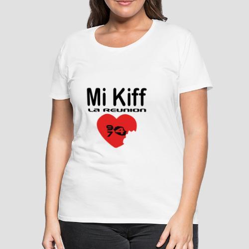 Tee shirt Premium Femme Mi kiff la réunion - T-shirt Premium Femme