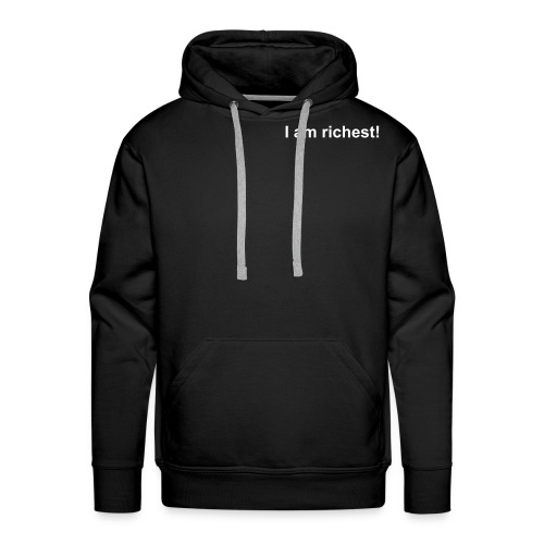 Men's Premium Hoodie - The ultimate proof that you are the richest! 