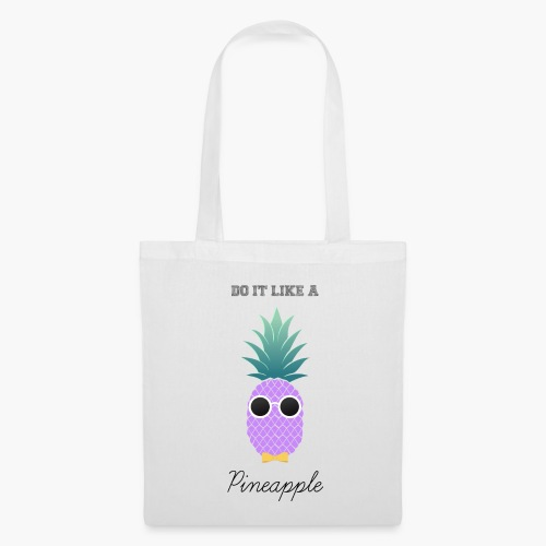 Do it like a Pineapple - Tote Bag