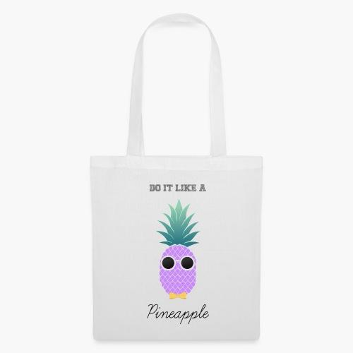 Do it like a Pineapple - Tote Bag