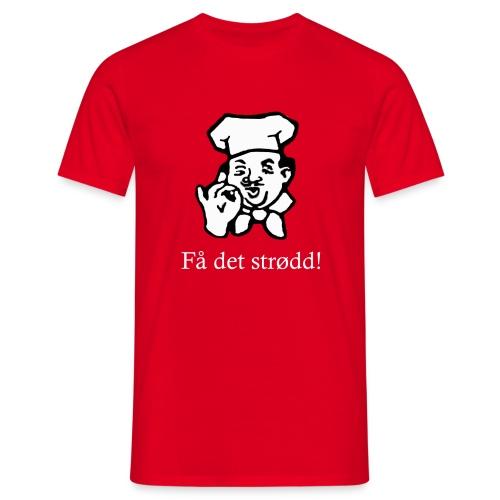 Få det strødd! Piffi Kocken - Men's T-Shirt