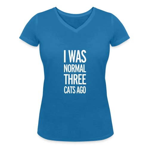 Funny girlie shirt I was normal 3 cats ago - Vrouwen bio T-shirt met V-hals van Stanley & Stella