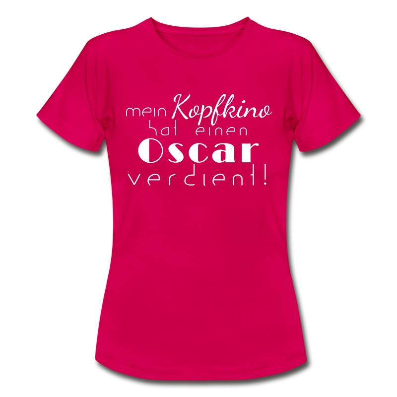 Mein kopfkino hat einen oscar verdient t shirt spreadshirt for Lustige t shirt sprüche für frauen
