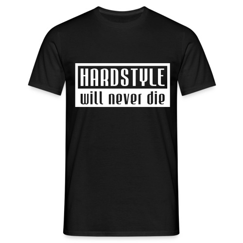 Hardstyle Will Never DIe - Mannen T-shirt