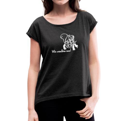 Wir wandern aus! - Frauen T-Shirt mit gerollten Ärmeln