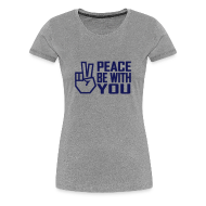 T-Shirts ~ Women's Premium T-Shirt ~ PEACE BE WITH YOU