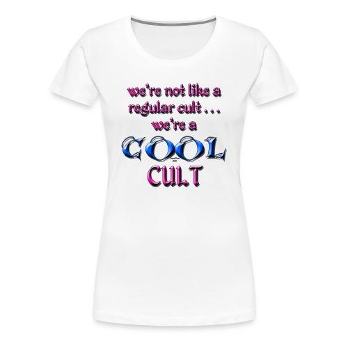 Cool cult womens shirt - Women's Premium T-Shirt