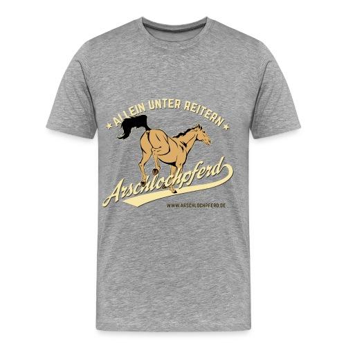 Arschlochpferd Allein unter Reitern Shirt - Männer Premium T-Shirt