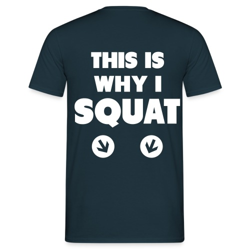 This is why i SQUAT Tshirt - Herre-T-shirt