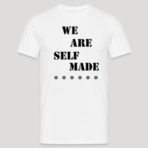 We Are Self Made (White) - Men's T-Shirt