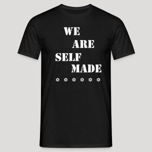 We Are Self Made (Black) - Men's T-Shirt